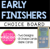 """I'm Done! Now What?"": Early Finishers Choice Board"