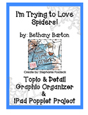 """""""I'm Trying to Love Spiders"""" Topic & Detail, Writing Prompt & Popplet Project"""