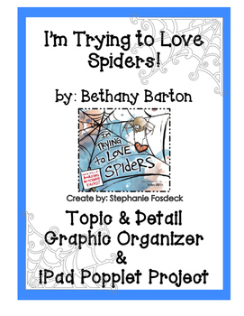 """I'm Trying to Love Spiders"" Topic & Detail, Writing Prompt & Popplet Project"