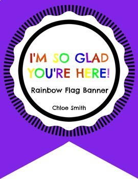 """I'm so glad you're here"" Rainbow Classroom Banner"