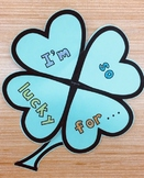 """I'm so lucky for..."" St. Patrick's Day Craftivity"