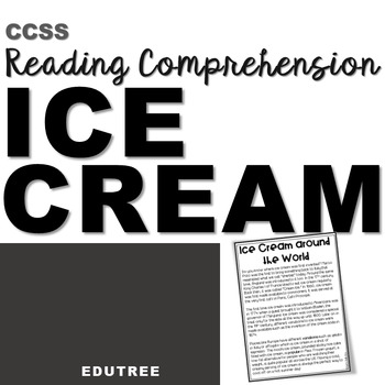 """ICE CREAM"" INFORMATIONAL READING COMPREHENSION & INFERRING"