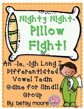 -IE, -IGH Differentiated Vowel Team Game- Nighty Night- Pillow Fight!