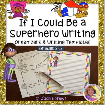 If I Could Be a Superhero Writing: Organizers and Writing Templates