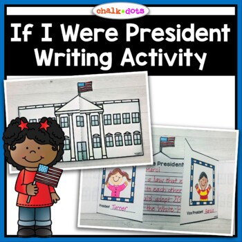 """""""If I Were President"""" - Presidents' Day Writing Activity"""
