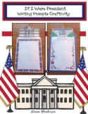 """If I Were President"" Writing Prompt Craftivity"