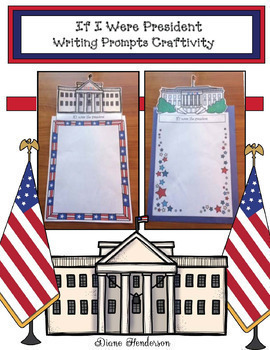 """""""If I Were President"""" Writing Prompt Craftivity"""