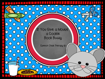 """""""If You Give  A Mouse A Cookie"""" Book Buddy"""