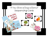 """""""If You Give a Dog a Donut"""" - Sequencing Cards"""