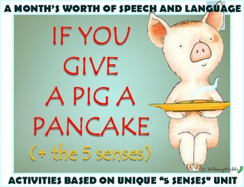 """If You Give a Pig A Pancake + the 5 Senses"" NO PREP Speech Activities"
