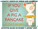 """If You Give a Pig A Pancake + the 5 Senses"" NO PREP Speech Activities"