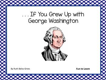 . . . If You Grew Up with George Washington