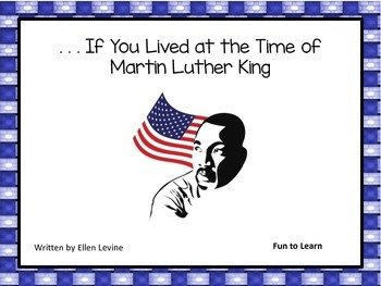 If You Lived At The Time of Martin Luther King 34 pgs Common Core Activities