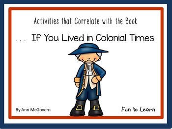. . . If You Lived in Colonial Times  ~  33 pgs. Common Core Activities