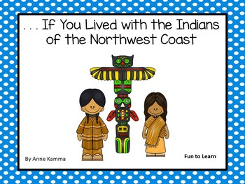 . . . If You Lived with the Indians of the Northwest Coast