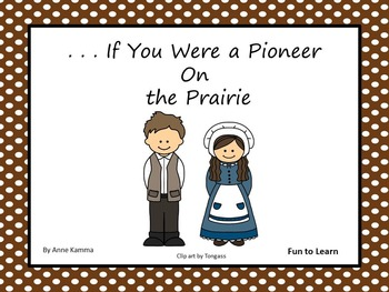 . . . If You Were a Pioneer on the Prairie
