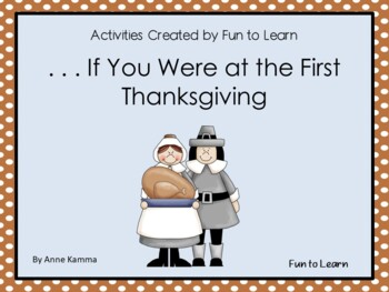 . . . If You Were at the First Thanksgiving~ 37 pgs. Commo