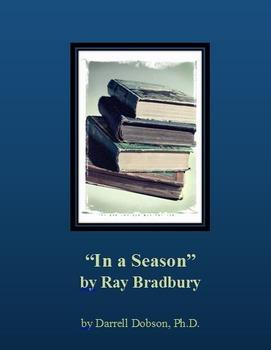 """""""In a Season"""" -- Ray Bradbury -- Short Story"""