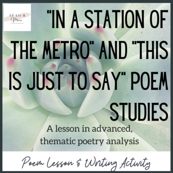 """""""In a Station of the Metro"""" and """"This is Just to Say"""" Poem Studies"""