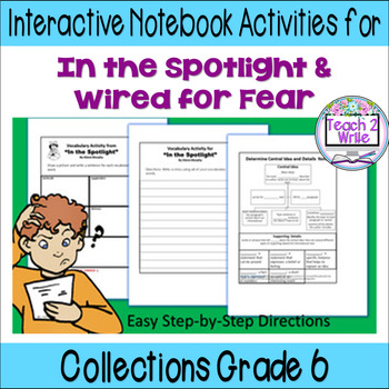 """In the Spotlight"" & ""Wired"" Interactive Notebook ELA HMH Collections  Gr. 6"