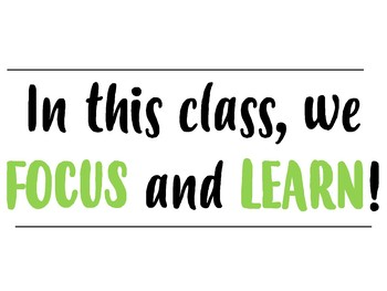 """In this class, we FOCUS and LEARN."" Posters"
