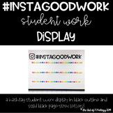 #Instagoodwork Hashtag Student Work Display