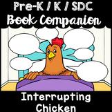"""""""Interrupting Chicken"""" Book Companion for Pre-K T-K Kindergarten, SDC"""