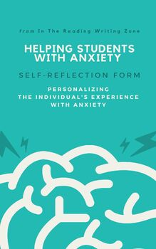 """""""Into, Through & Beyond"""" Self-Reflection Form: Helping Students with Anxiety"""