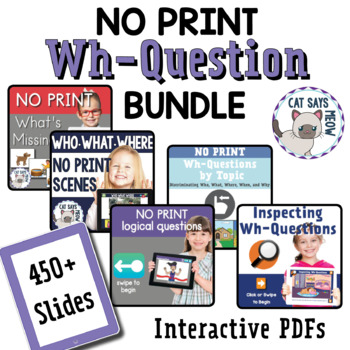 NO PRINT BUNDLE: Logical + Wh-Questions
