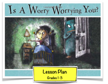 """Is A Worry Worrying You?"" by Ferida Wolff - Lesson Plan"