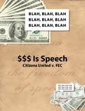 $$$ Is Speech – Citizens United v FEC