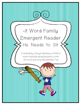 -It Word Family Emergent Reader:  He Needs to Sit