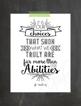 """""""It is Our Choices..."""""""
