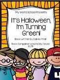 """It's Halloween, I'm Turning Green"" Book Companion (My Weird School Book Series)"