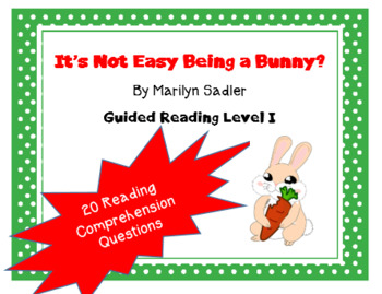 """""""It's Not Easy Being a Bunny"""" guided reading level I comprehension questions"""