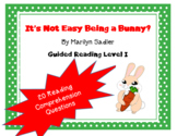 """It's Not Easy Being a Bunny"" guided reading level I comprehension questions"