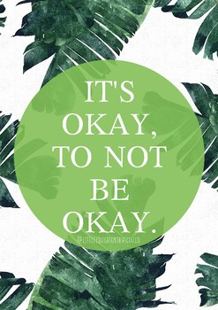 """It's Okay, to not be Okay."" - Quote Poster"