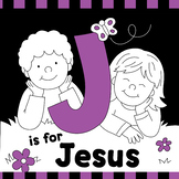 """""""J"""" Is For Jesus"""