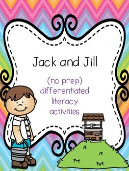 """Jack and Jill"" Differentiated Literacy Activities [no prep!]"