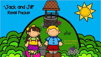 """Jack and Jill"" Retell Packet"