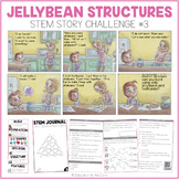 """Jelly Bean Structures"" Stem Story Challenge"