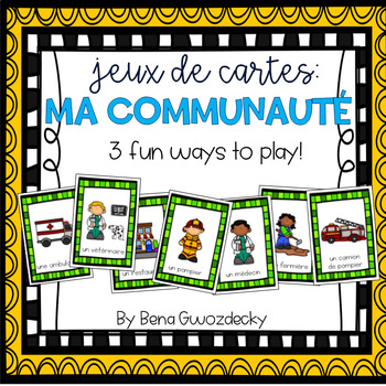 {Jeux de Cartes: Ma Communauté} Card games for practicing French vocabulary
