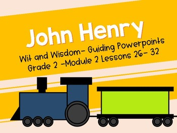 'John Henry' Wit and Wisdom PowerPoints (Module 2 Lessons 26-32)
