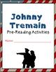 """""""Johnny Tremain"""" Pre-reading activities; Freedom Trail PowerPoint w/ rubric"""