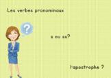 [Jour 3] : verbes pronominaux // s ou ss // l'apostrophe?