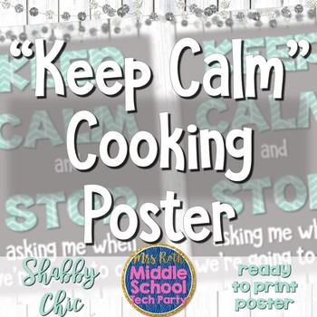 """""""Keep Calm"""" Cooking Poster- FACS Home Ec *Shabby Chic*"""