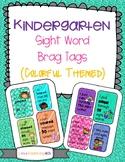 * Kinder sight word- brag tags (colorful version)