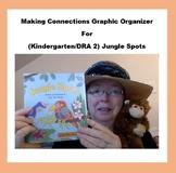 (Kindergarten/DRA 2) Making Connections Graphic Organizer