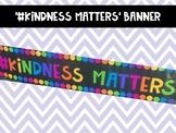 #Kindness Matters BANNER