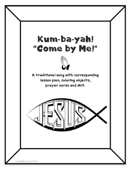 """Kum-ba-yah"" ""Kumbaya"" Lesson Plan printable with coloring pictures and skit"